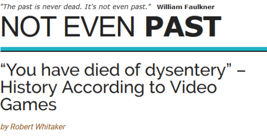 "Screenshot_2018-09-21 ""You have died of dysentery"" - History According to Video Games - Not Even Past"
